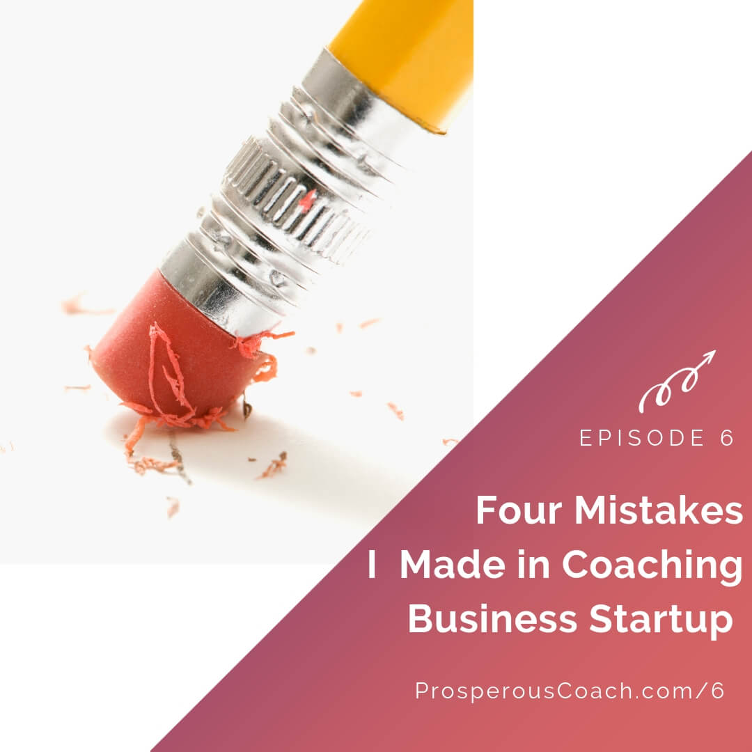 4 Mistakes I Made in Coaching Business Start Up