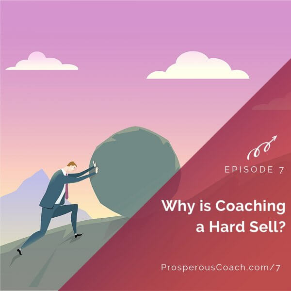 Why is Coaching a Hard Sell?