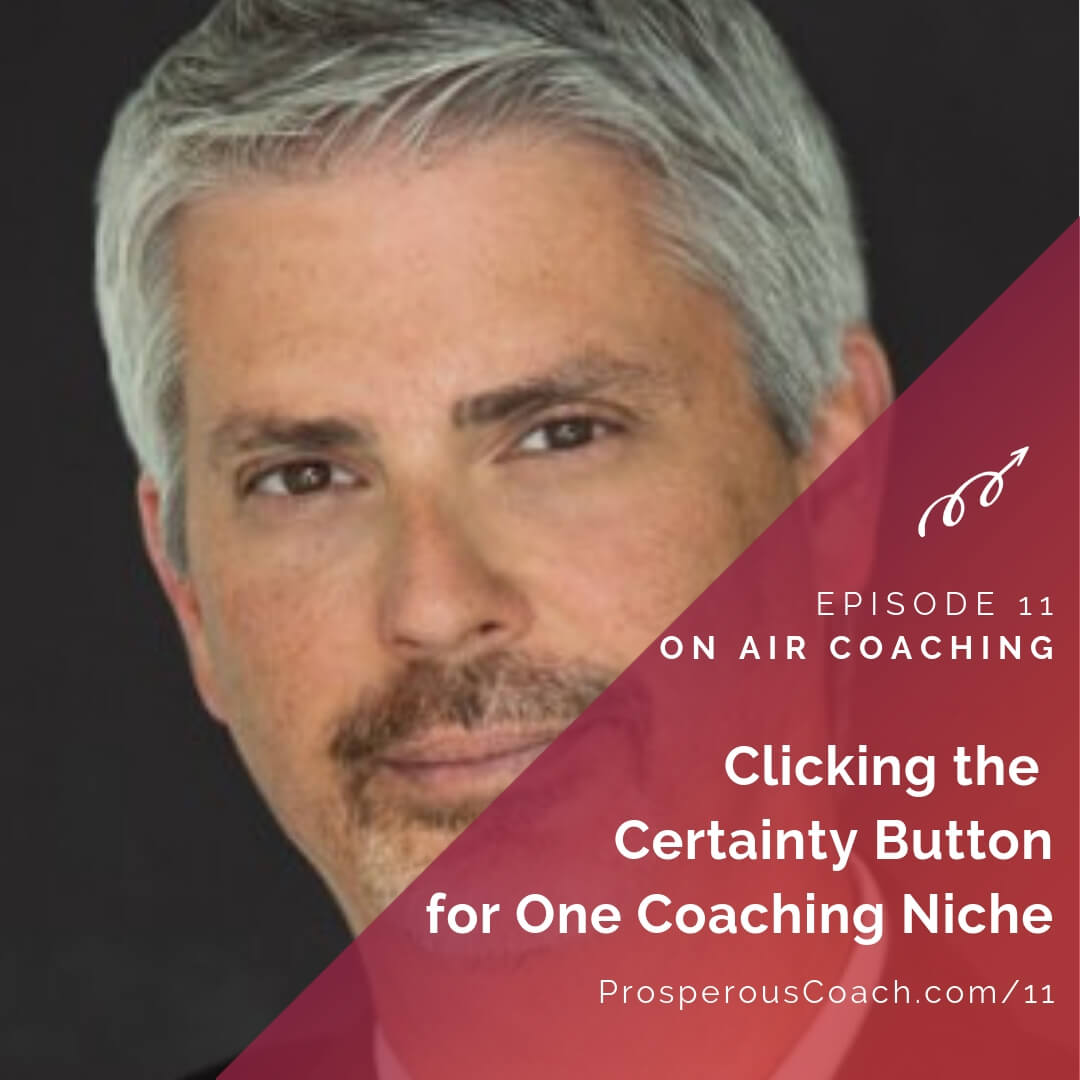 Clicking the Certainty Button for One Coaching Niche - IG