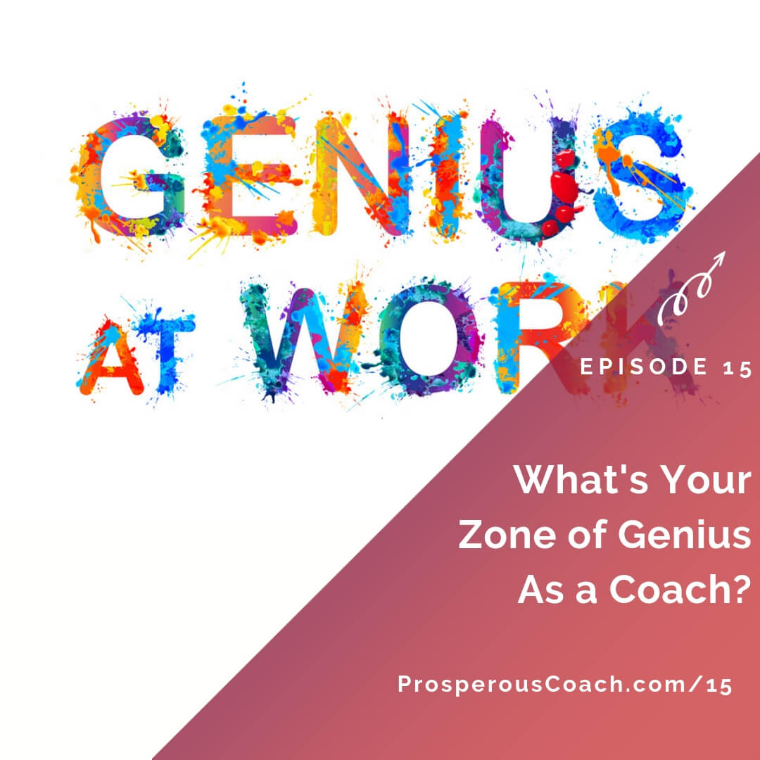 What's Your Zone of Genius As a Coach?