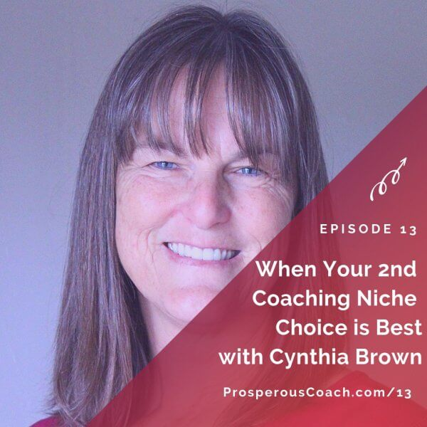 When Your 2nd Coaching Niche Choice is the Best Choice with Cynthia Brown – IG