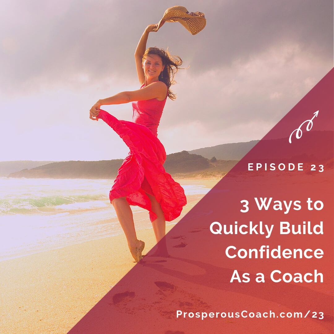 3 Ways to Quickly Build Confidence As a Coach