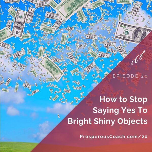 How to Stop Saying Yes to Bright Shiny Objects – IG