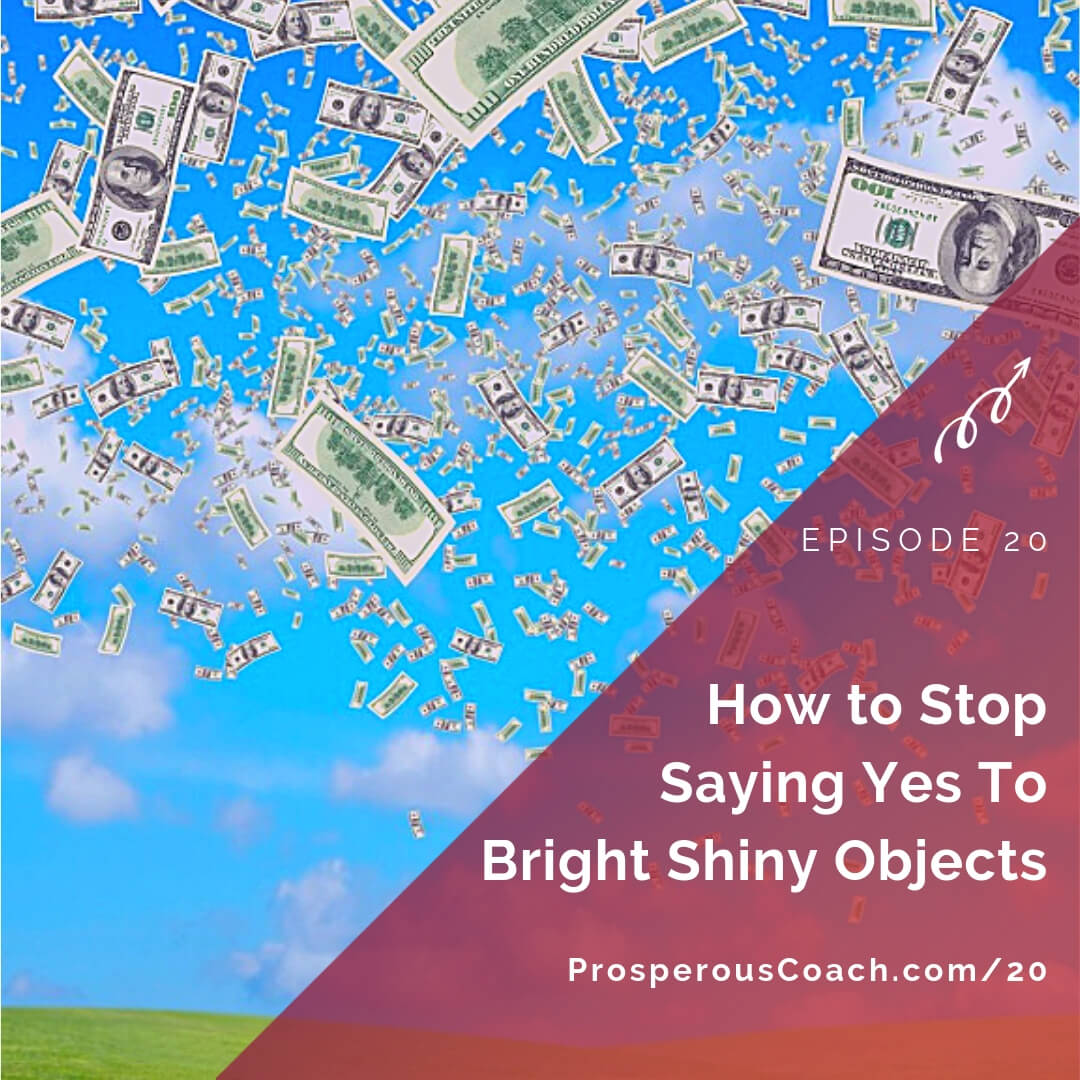 How to Stop Saying Yes to Bright Shiny Objects