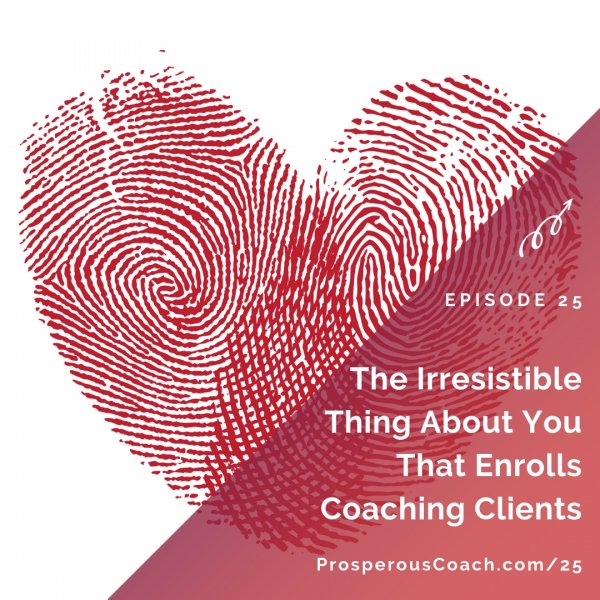 The Irresistible Thing About You That Enrolls Coaching Clients – IG