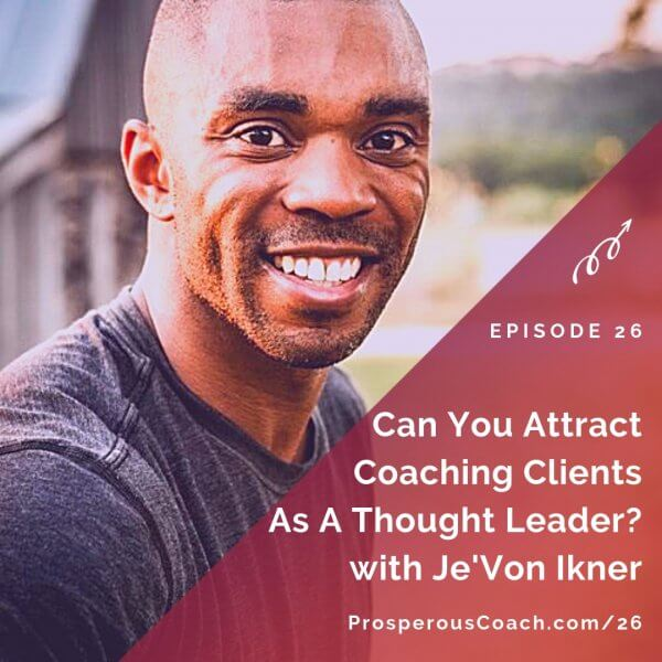 Can You Attract Coaching Client As A Thought Leader?