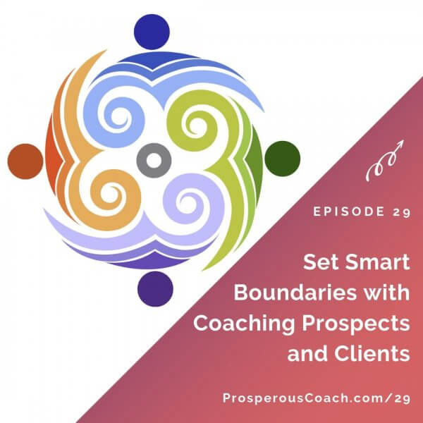 Set Smart Boundaries with Coaching Prospects and Clients – IG