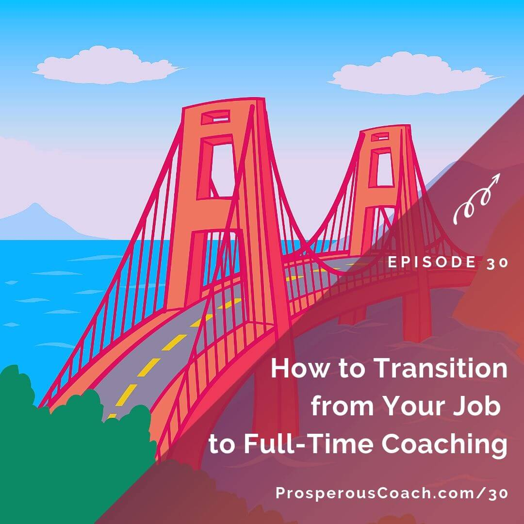 How to Transition from Your Job to Full-Time Coaching