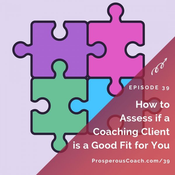 How to Assess if a Coaching Client is a Good Fit for You – IG
