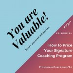 Ep 60 – How To Price Your Signature Coaching Program