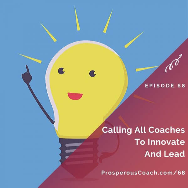 Calling All Coaches To Innovate And Lead – IG