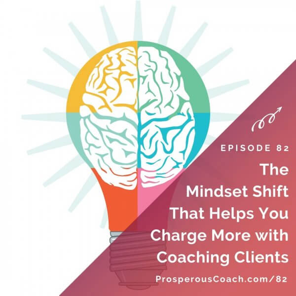The Mindset Shift That Helps You Charge More with Coaching Clients – IG