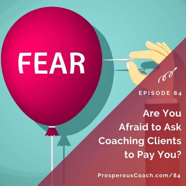 Are You Afraid to Ask Coaching Clients to Pay You_ – IG