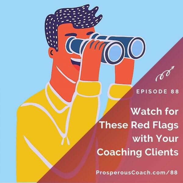 Watch for These Red Flags with Your Coaching Clients – IG