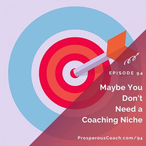 Maybe You Don't Need a Coaching Niche – IG