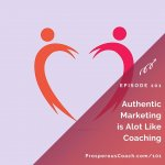 Ep 101 – Authentic Marketing Is Alot Like Coaching